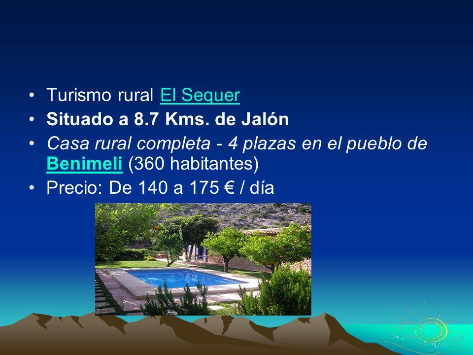 Turismo rural El SequerEl Sequer Situado a 8.7 Kms. de Jalón Casa rural completa - 4 plazas en el pueblo de Benimeli (360 habitantes) Benimeli Precio: