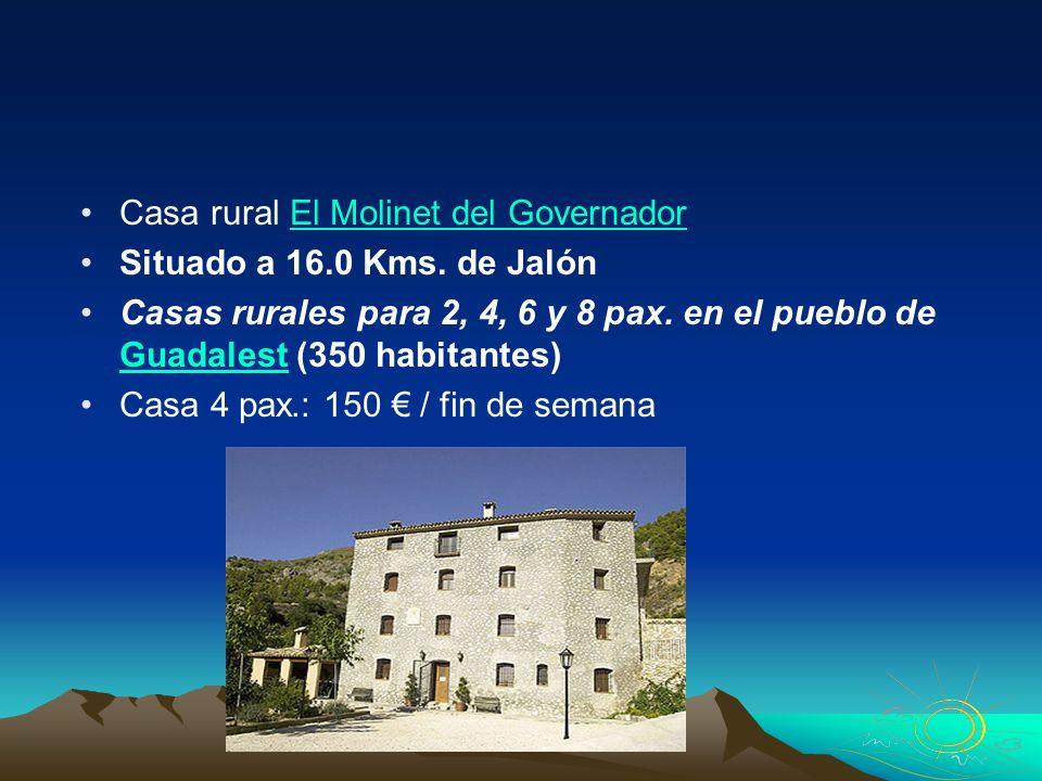 Casa rural El Molinet del GovernadorEl Molinet del Governador Situado a 16.0 Kms. de Jalón Casas rurales para 2, 4, 6 y 8 pax. en el pueblo de Guadale