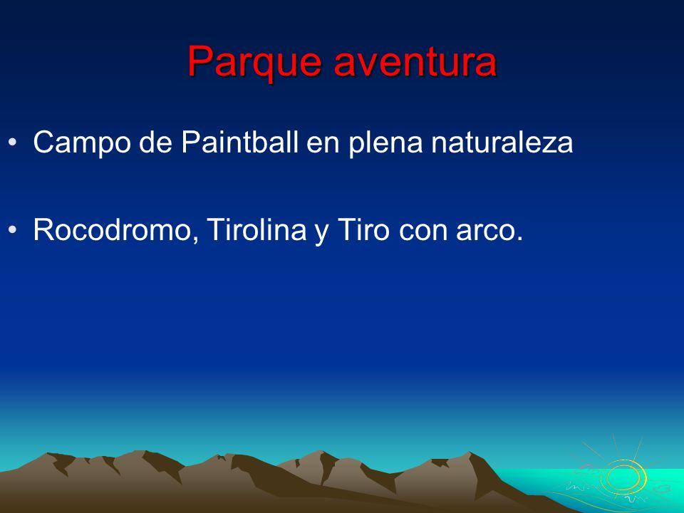 Parque aventura Campo de Paintball en plena naturaleza Rocodromo, Tirolina y Tiro con arco.