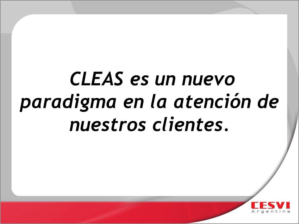 CLEAS es un nuevo paradigma en la atención de nuestros clientes.