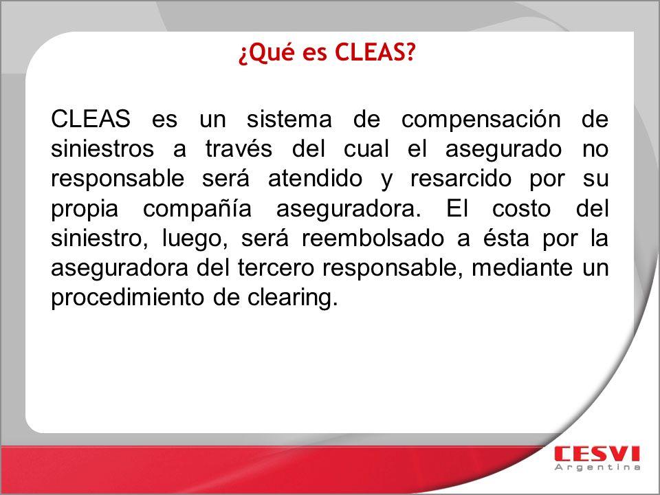 ¿Qué es CLEAS? CLEAS es un sistema de compensación de siniestros a través del cual el asegurado no responsable será atendido y resarcido por su propia