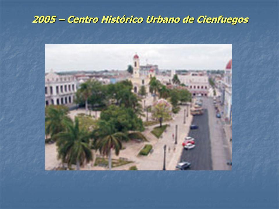 2005 – Centro Histórico Urbano de Cienfuegos