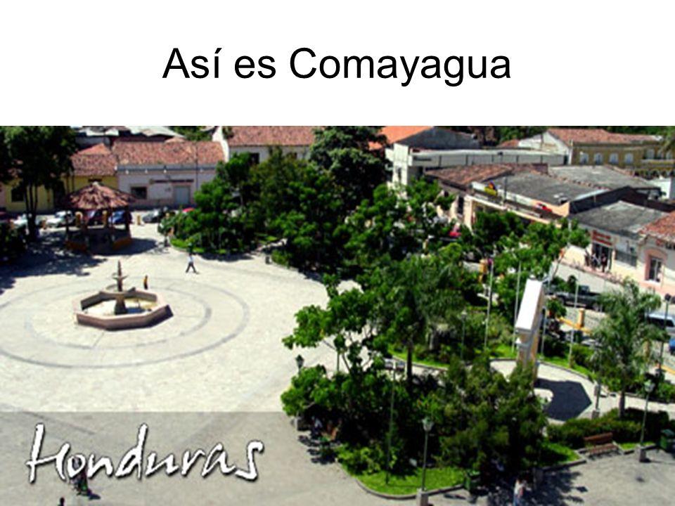 Así es Comayagua