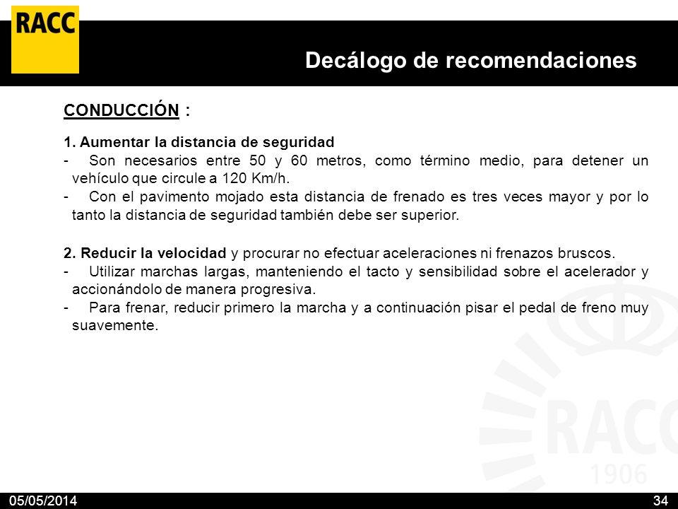 05/05/201434 Decálogo de recomendaciones El Club propone 10 medidas para prevenir los accidentes en las carreteras con nieve o hielo El RACC aconseja
