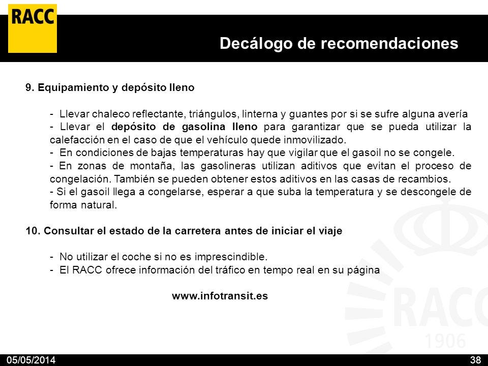 05/05/201438 Decálogo de recomendaciones El Club propone 10 medidas para prevenir los accidentes en las carreteras con nieve o hielo El RACC aconseja