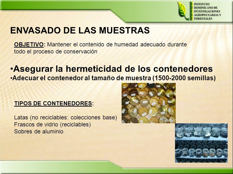 ENVASADO DE LAS MUESTRAS OBJETIVO: Mantener el contenido de humedad adecuado durante todo el proceso de conservación Asegurar la hermeticidad de los c