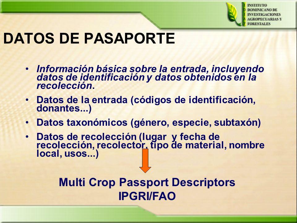 DATOS DE PASAPORTE Información básica sobre la entrada, incluyendo datos de identificación y datos obtenidos en la recolección. Datos de la entrada (c
