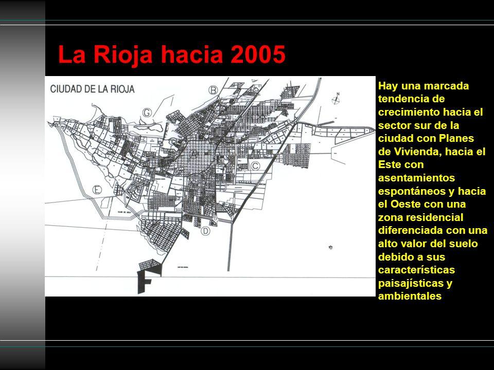 La Rioja hacia 2005 Hay una marcada tendencia de crecimiento hacia el sector sur de la ciudad con Planes de Vivienda, hacia el Este con asentamientos