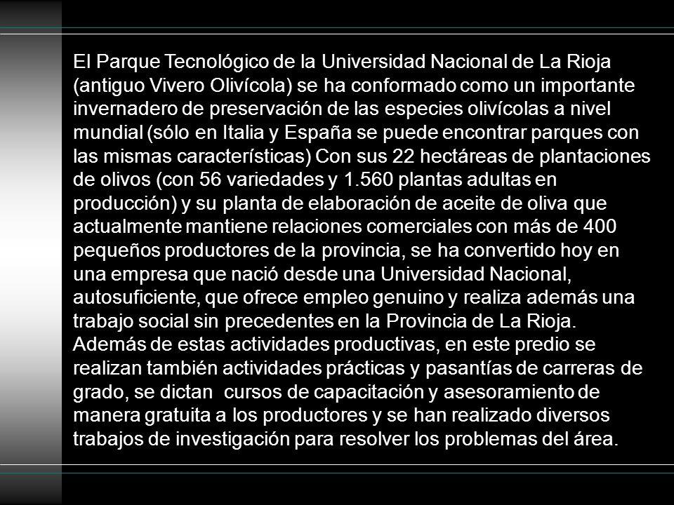 El Parque Tecnológico de la Universidad Nacional de La Rioja (antiguo Vivero Olivícola) se ha conformado como un importante invernadero de preservació