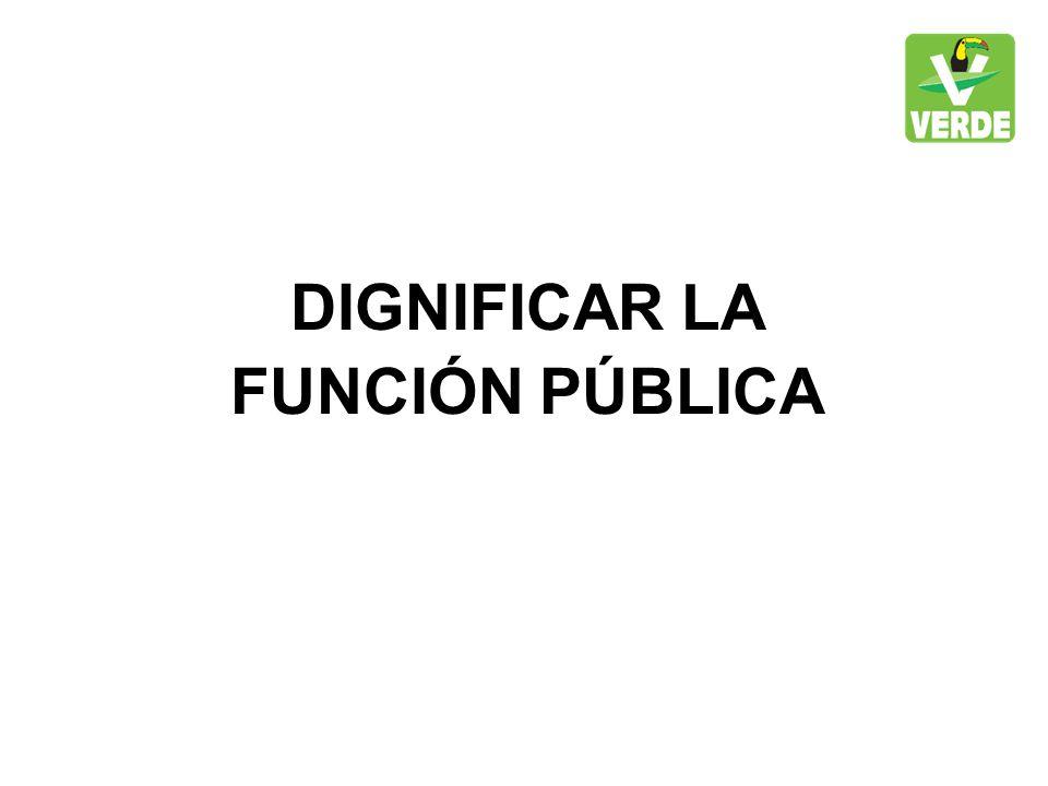 DIGNIFICAR LA FUNCIÓN PÚBLICA