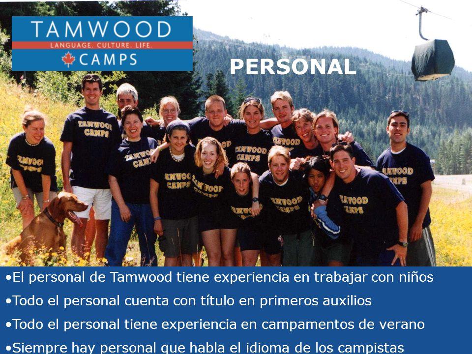 El personal de Tamwood tiene experiencia en trabajar con niños Todo el personal cuenta con título en primeros auxilios Todo el personal tiene experiencia en campamentos de verano Siempre hay personal que habla el idioma de los campistas PERSONAL