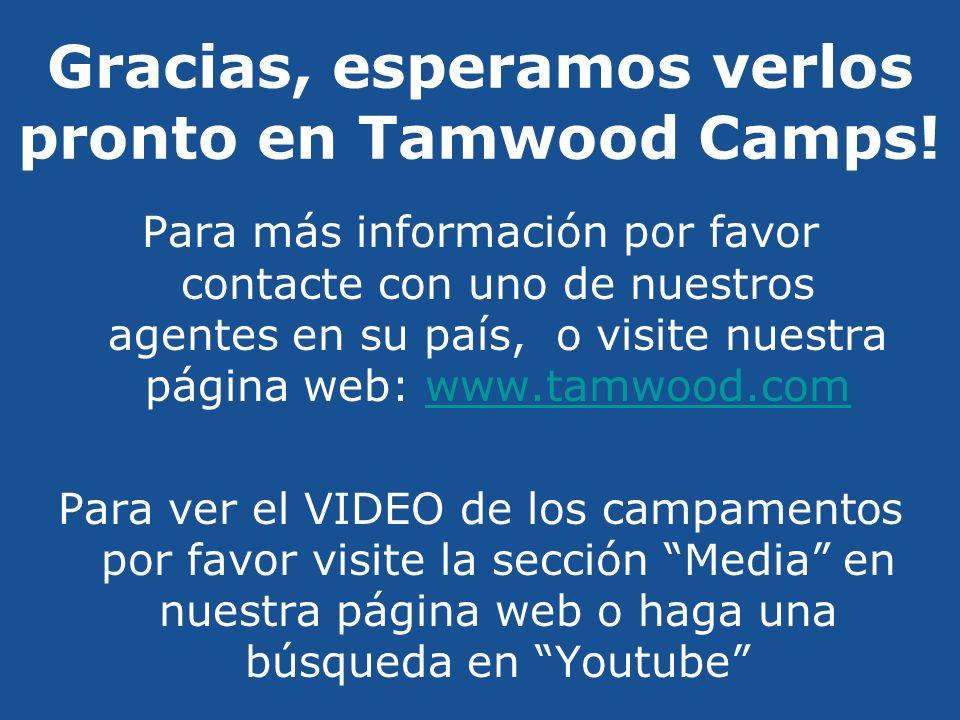 Gracias, esperamos verlos pronto en Tamwood Camps.