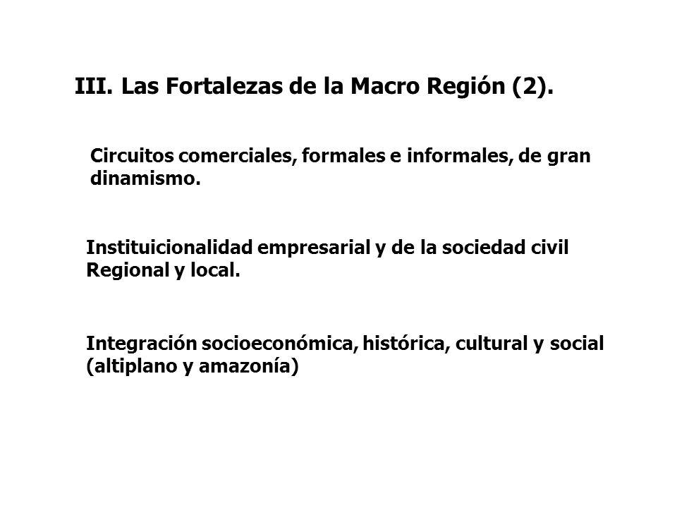 Integración socioeconómica, histórica, cultural y social (altiplano y amazonía) Circuitos comerciales, formales e informales, de gran dinamismo. Insti