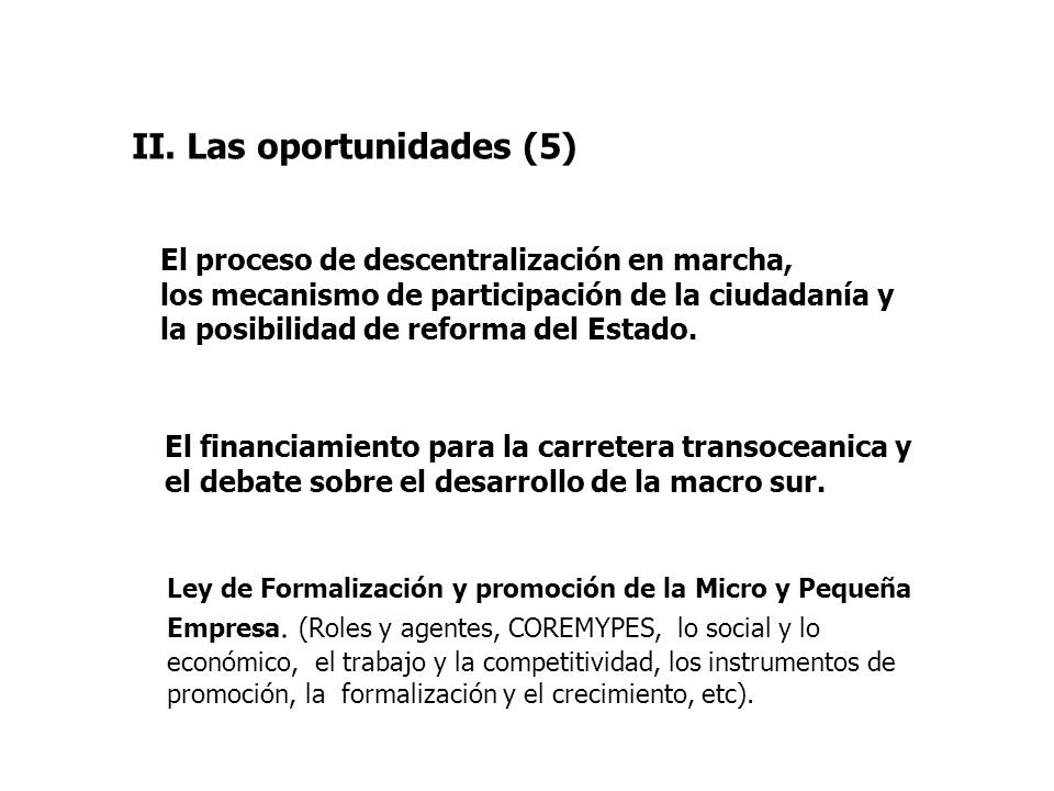 II. Las oportunidades (5) El proceso de descentralización en marcha, los mecanismo de participación de la ciudadanía y la posibilidad de reforma del E