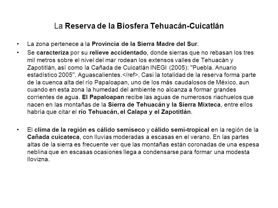 La Reserva de la Biosfera Tehuacán-Cuicatlán La zona pertenece a la Provincia de la Sierra Madre del Sur. Se caracteriza por su relieve accidentado, d