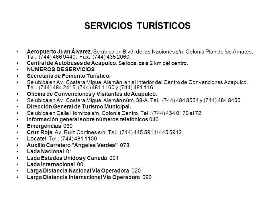 SERVICIOS TURÍSTICOS Aeropuerto Juan Álvarez. Se ubica en Blvd. de las Naciones s/n, Colonia Plan de los Amates. Tel.: (744) 466 9440. Fax.: (744) 435