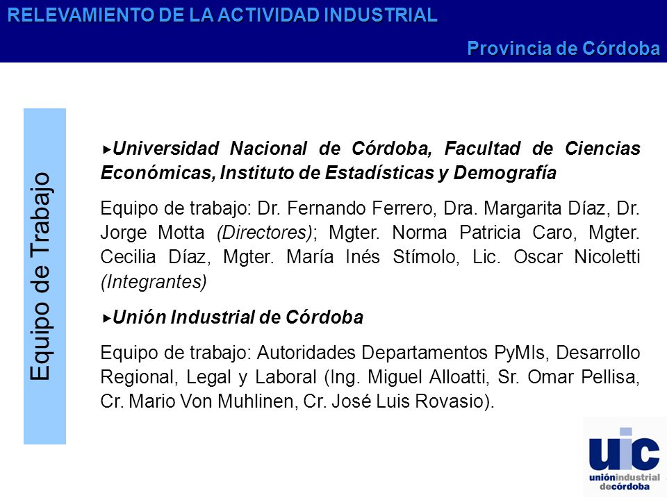 Equipo de Trabajo Universidad Nacional de Córdoba, Facultad de Ciencias Económicas, Instituto de Estadísticas y Demografía Equipo de trabajo: Dr.