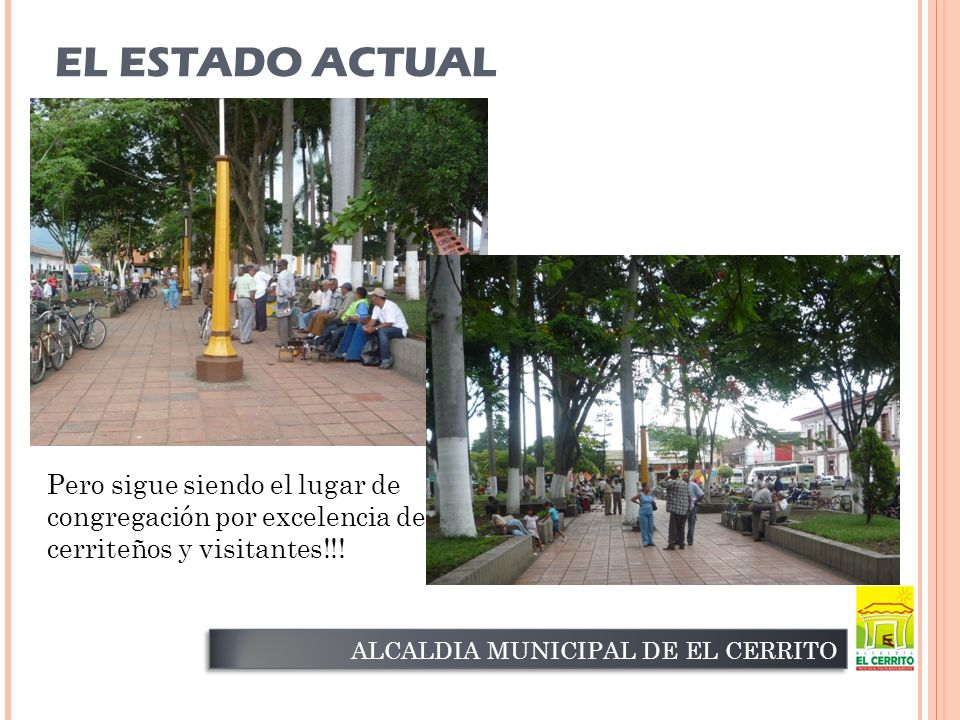 EL ESTADO ACTUAL ALCALDIA MUNICIPAL DE EL CERRITO Pero sigue siendo el lugar de congregación por excelencia de cerriteños y visitantes!!!