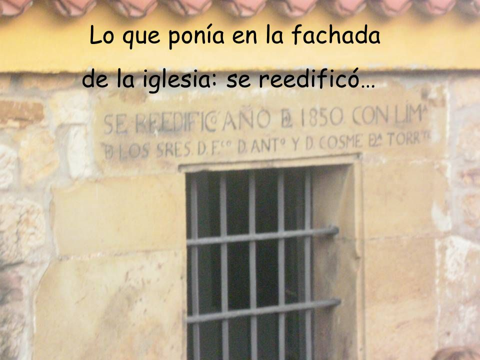 Lo que ponía en la fachada de la iglesia: se reedificó…