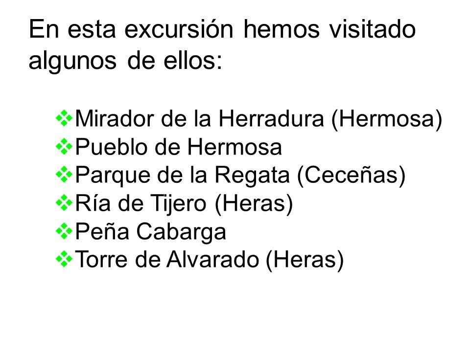 En esta excursión hemos visitado algunos de ellos: Mirador de la Herradura (Hermosa) Pueblo de Hermosa Parque de la Regata (Ceceñas) Ría de Tijero (He