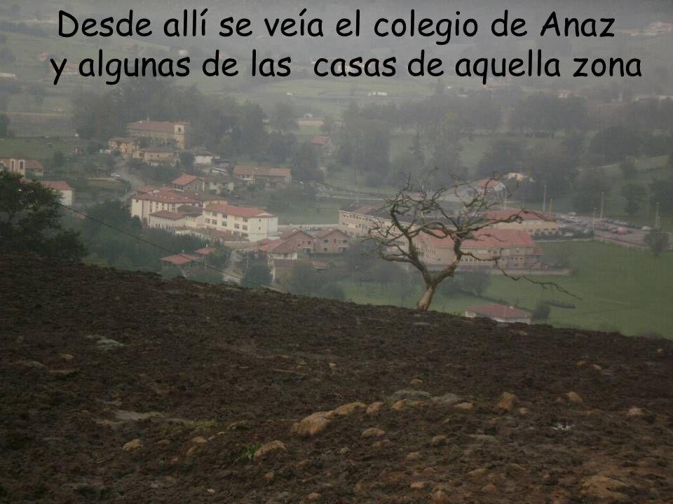 Desde allí se veía el colegio de Anaz y algunas de las casas de aquella zona