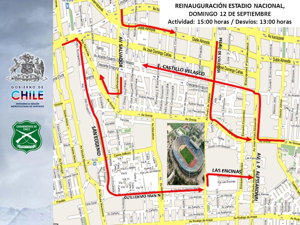 REINAUGURACIÓN ESTADIO NACIONAL DOMINGO 12 DE SEPTIEMBRE Actividad: 15:00 horas / Desvíos: 13:00 horas DESVÍOS AV.