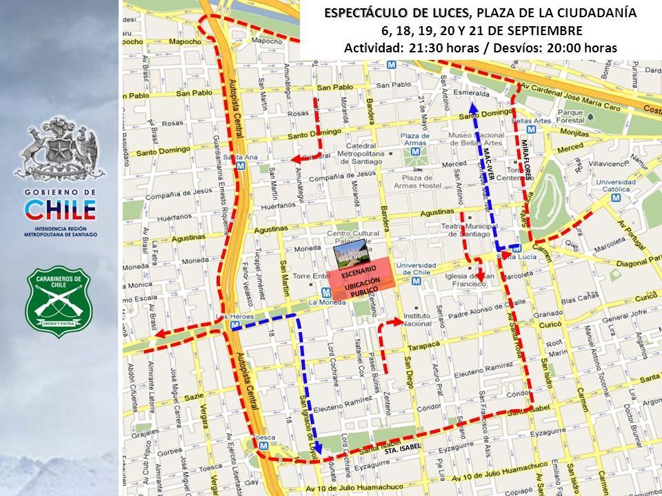 ESPECTÁCULO DE LUCES PLAZA DE LA CIUDADANÍA, DÍAS 16, 18, 19, 20 Y 21 DE SEPTIEMBRE Actividad: 21:30 horas / Desvíos: 20:00 horas DESVÍOS ALAMEDA CALZADA NORTE: LOCOMOCIÓN COLECTIVA: será desviado en Miraflores al norte – Av.