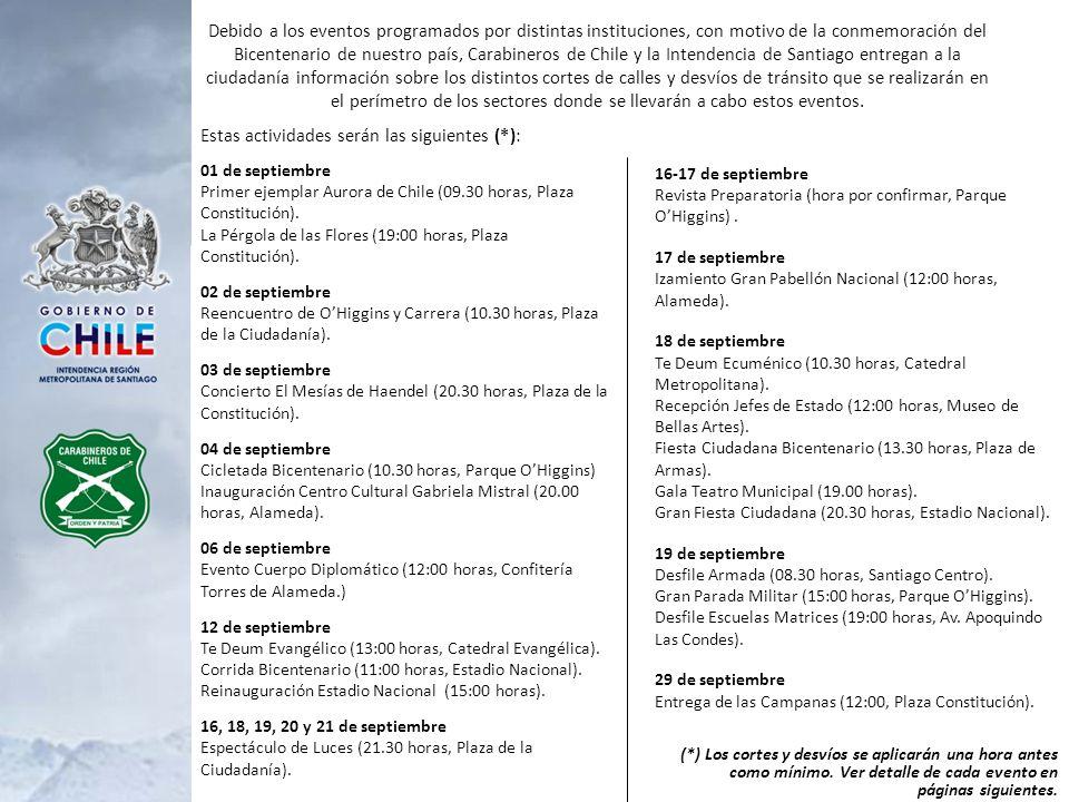 ENTREGA PRIMER EJEMPLAR LA AURORA DE CHILE MIÉRCOLES 01 DE SEPTIEMBRE - PLAZA DE LA CONSTITUCIÓN Actividad: 09.30 horas / Desvíos: 08.30 horas PLAZA DE LA CONSTITUCION Calle Morandé: será desviada en Alameda al poniente y sus destinos.