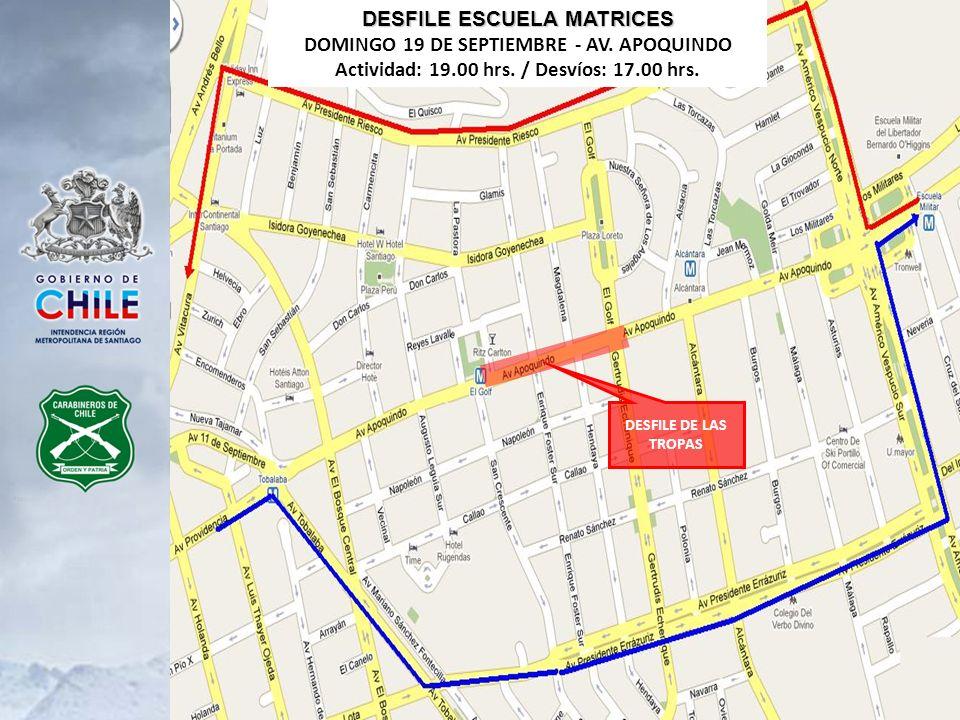 DESFILE ESCUELA MATRICES DOMINGO 19 DE SEPTIEMBRE - AV. APOQUINDO Actividad: 19.00 hrs. / Desvíos: 17.00 hrs. DESFILE DE LAS TROPAS