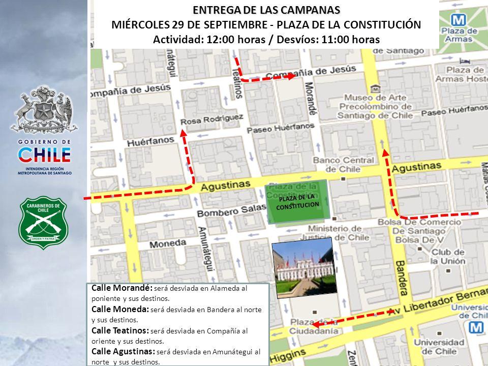 ENTREGA DE LAS CAMPANAS MIÉRCOLES 29 DE SEPTIEMBRE - PLAZA DE LA CONSTITUCIÓN Actividad: 12:00 horas / Desvíos: 11:00 horas PLAZA DE LA CONSTITUCION C