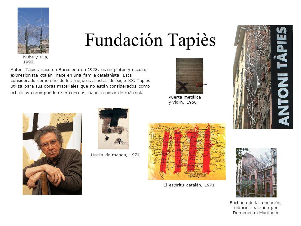 Fundación Tapiès Antoni Tàpies nace en Barcelona en 1923, es un pintor y escultor expresionista ctalán, nace en una famila catalanista. Está considera