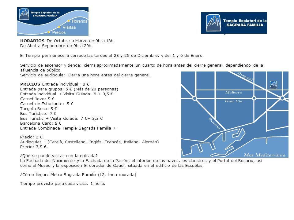 HORARIOS De Octubre a Marzo de 9h a 18h. De Abril a Septiembre de 9h a 20h. El Templo permanecerá cerrado las tardes el 25 y 26 de Diciembre, y del 1