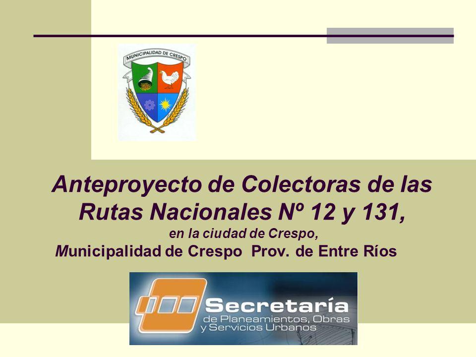 Anteproyecto de Colectoras de las Rutas Nacionales Nº 12 y 131, en la ciudad de Crespo, Municipalidad de Crespo Prov. de Entre Ríos