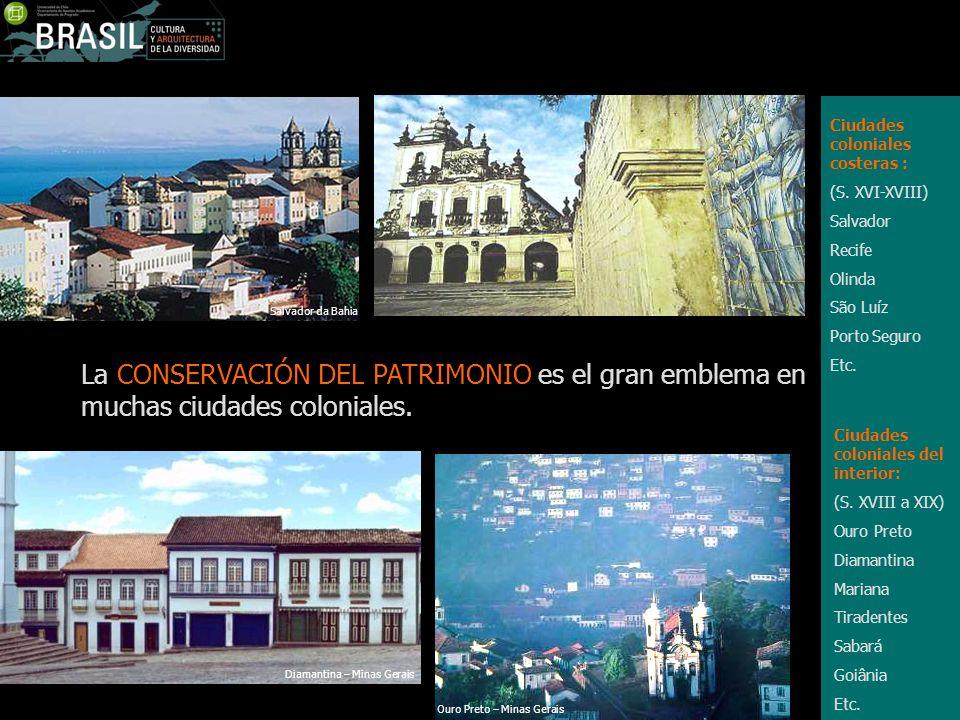 La CONSERVACIÓN DEL PATRIMONIO es el gran emblema en muchas ciudades coloniales. Ciudades coloniales costeras : (S. XVI-XVIII) Salvador Recife Olinda
