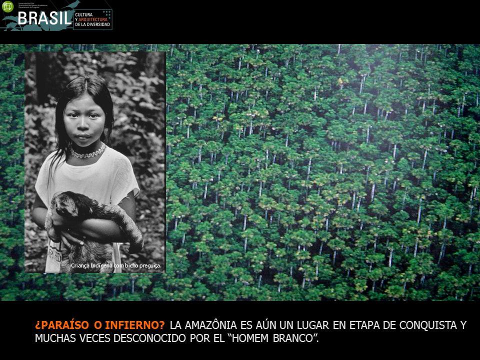 ¿PARAÍSO O INFIERNO? LA AMAZÔNIA ES AÚN UN LUGAR EN ETAPA DE CONQUISTA Y MUCHAS VECES DESCONOCIDO POR EL HOMEM BRANCO. Criança Indígena com bicho preg