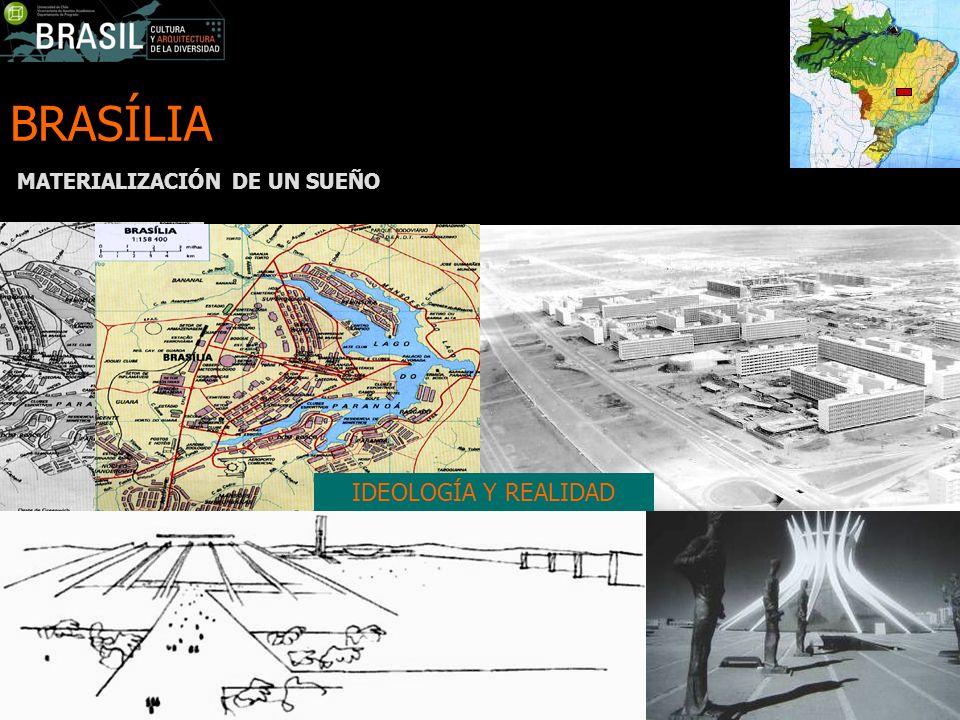 BRASÍLIA MATERIALIZACIÓN DE UN SUEÑO IDEOLOGÍA Y REALIDAD