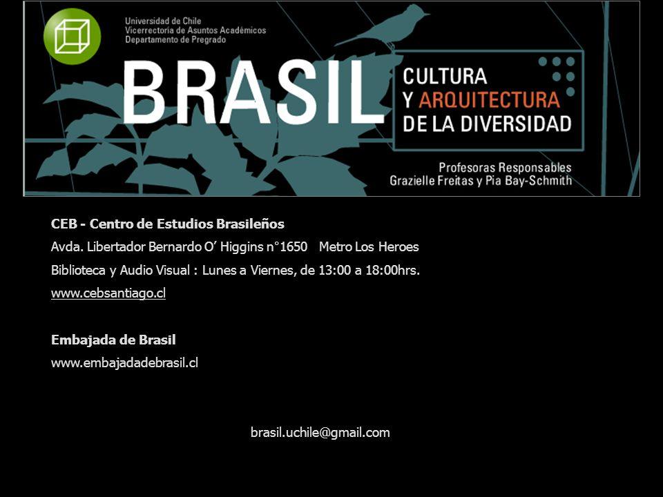 CEB - Centro de Estudios Brasileños Avda. Libertador Bernardo O Higgins n°1650 Metro Los Heroes Biblioteca y Audio Visual : Lunes a Viernes, de 13:00