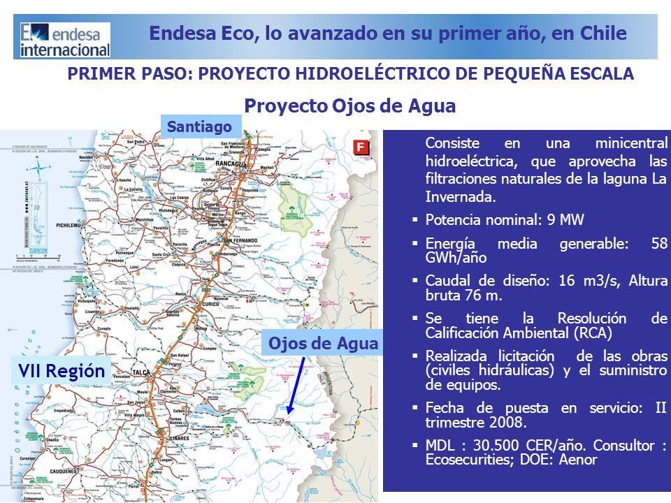 Ojos de Agua VII Región PRIMER PASO: PROYECTO HIDROELÉCTRICO DE PEQUEÑA ESCALA Proyecto Ojos de Agua Consiste en una minicentral hidroeléctrica, que a