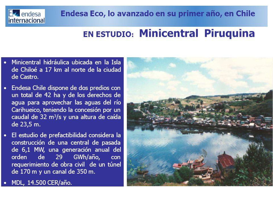 EN ESTUDIO : Minicentral Piruquina Minicentral hidráulica ubicada en la Isla de Chiloé a 17 km al norte de la ciudad de Castro. Endesa Chile dispone d