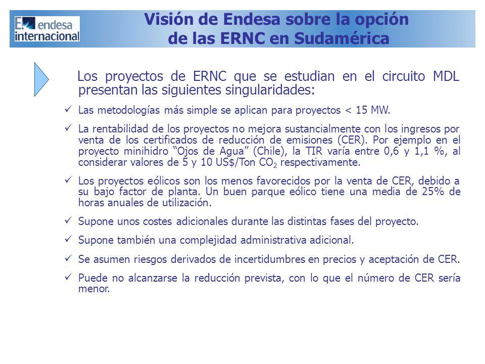 Los proyectos de ERNC que se estudian en el circuito MDL presentan las siguientes singularidades: Las metodologías más simple se aplican para proyecto