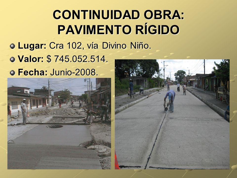 CONTINUIDAD OBRA: PAVIMENTO RÍGIDO Lugar: Cra 102, vía Divino Niño.