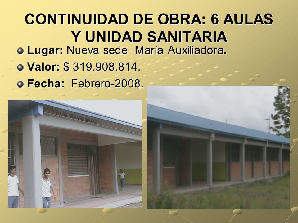 CONTINUIDAD DE OBRA: 6 AULAS Y UNIDAD SANITARIA Lugar: Nueva sede María Auxiliadora.