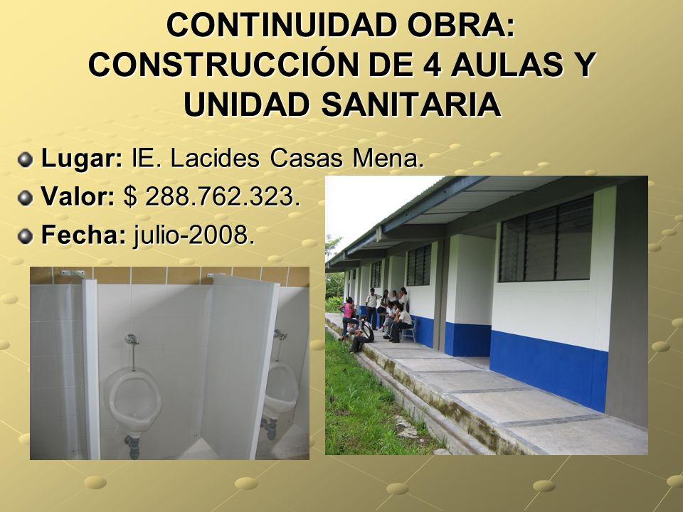 CONTINUIDAD OBRA: CONSTRUCCIÓN DE 4 AULAS Y UNIDAD SANITARIA Lugar: IE.