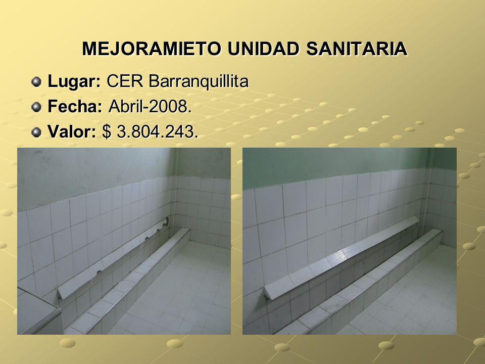 MEJORAMIETO UNIDAD SANITARIA Lugar: CER Barranquillita Fecha: Abril-2008. Valor: $ 3.804.243.