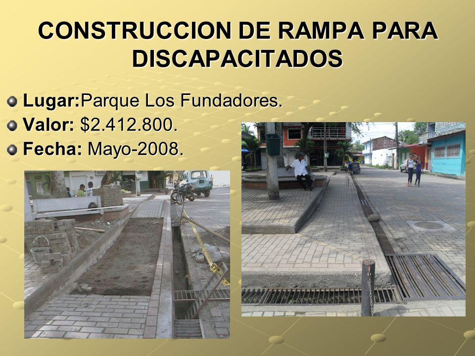 CONSTRUCCION DE RAMPA PARA DISCAPACITADOS Lugar:Parque Los Fundadores.