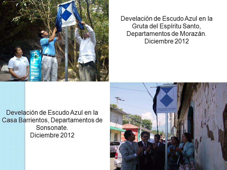Develación de Escudo Azul en la Gruta del Espíritu Santo, Departamentos de Morazán. Diciembre 2012 Develación de Escudo Azul en la Casa Barrientos, De