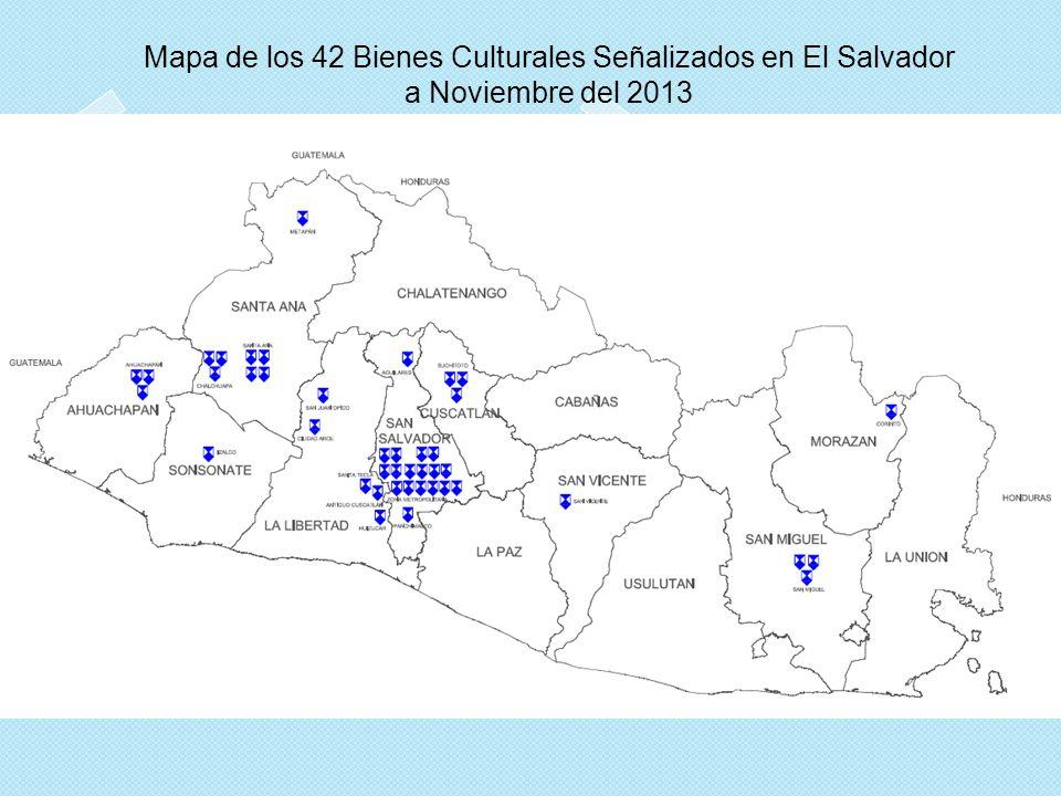 Mapa de los 42 Bienes Culturales Señalizados en El Salvador a Noviembre del 2013