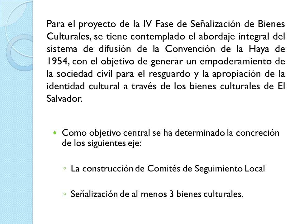 Como objetivo central se ha determinado la concreción de los siguientes eje: La construcción de Comités de Seguimiento Local Señalización de al menos