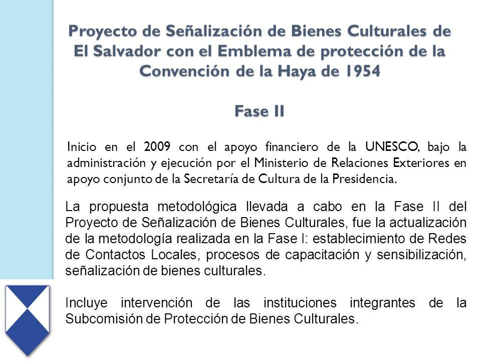 Proyecto de Señalización de Bienes Culturales de El Salvador con el Emblema de protección de la Convención de la Haya de 1954 Fase II Inicio en el 200