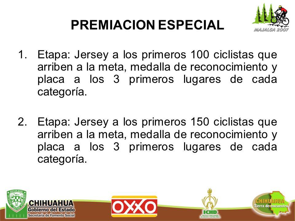 PREMIACION ESPECIAL 1.Etapa: Jersey a los primeros 100 ciclistas que arriben a la meta, medalla de reconocimiento y placa a los 3 primeros lugares de cada categoría.